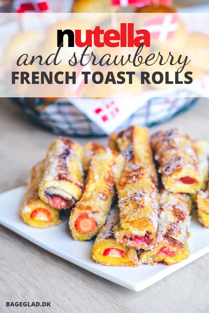 French toast rolls with Nutella and strawberries